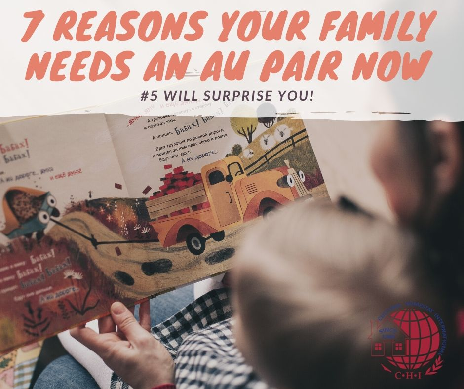 7 Reasons Your Family Needs an Au Pair NOW  (#5 will surprise you)! 1