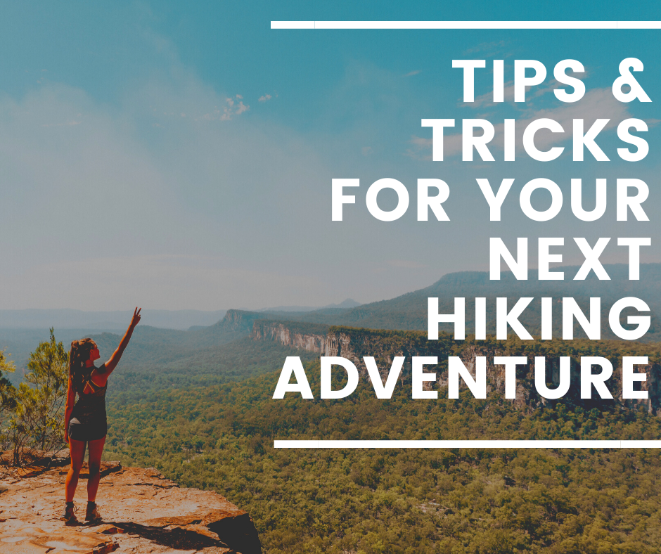 Tips and Tricks for Your Next Hiking Adventure  - Updated 1